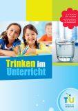 """Broschüre """"Trinken im Unterricht – Ein Leitfaden für Lehrer"""""""